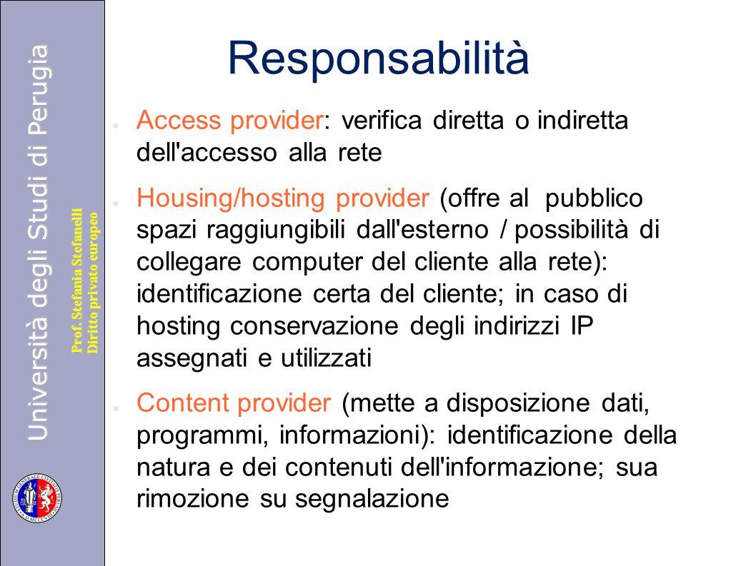 Università degli Studi di Perugia Diritto privato europeo Prof. Stefania Stefanelli Responsabilità ● Access provider: verifica diretta o indiretta del