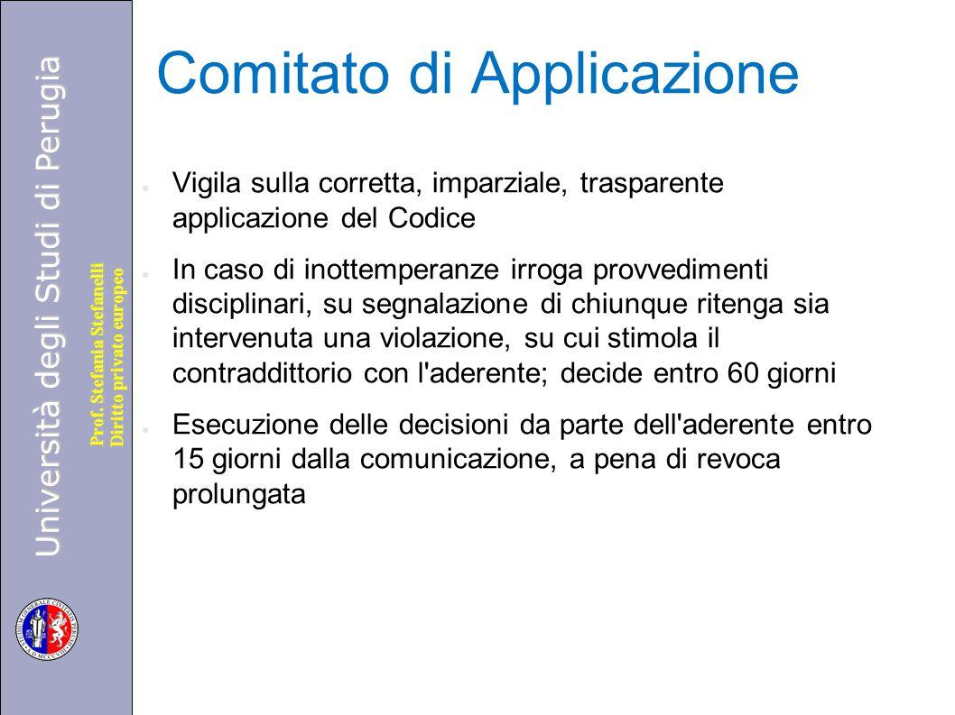 Università degli Studi di Perugia Diritto privato europeo Prof. Stefania Stefanelli Comitato di Applicazione ● Vigila sulla corretta, imparziale, tras