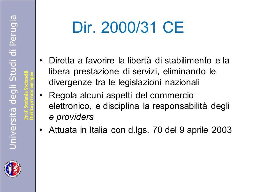 Università degli Studi di Perugia Diritto privato europeo Prof. Stefania Stefanelli Dir. 2000/31 CE Diretta a favorire la libertà di stabilimento e la