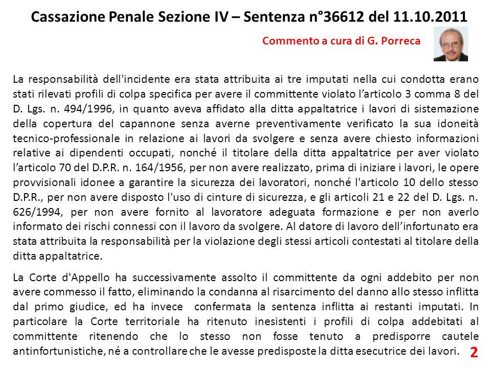 Cassazione Penale Sezione IV – Sentenza n°36612 del 11.10.2011 Commento a cura di G. Porreca La responsabilità dell'incidente era stata attribuita ai