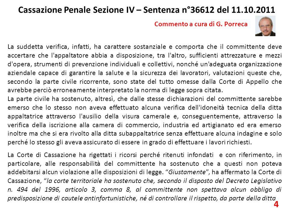 Cassazione Penale Sezione IV – Sentenza n°36612 del 11.10.2011 Commento a cura di G. Porreca La suddetta verifica, infatti, ha carattere sostanziale e