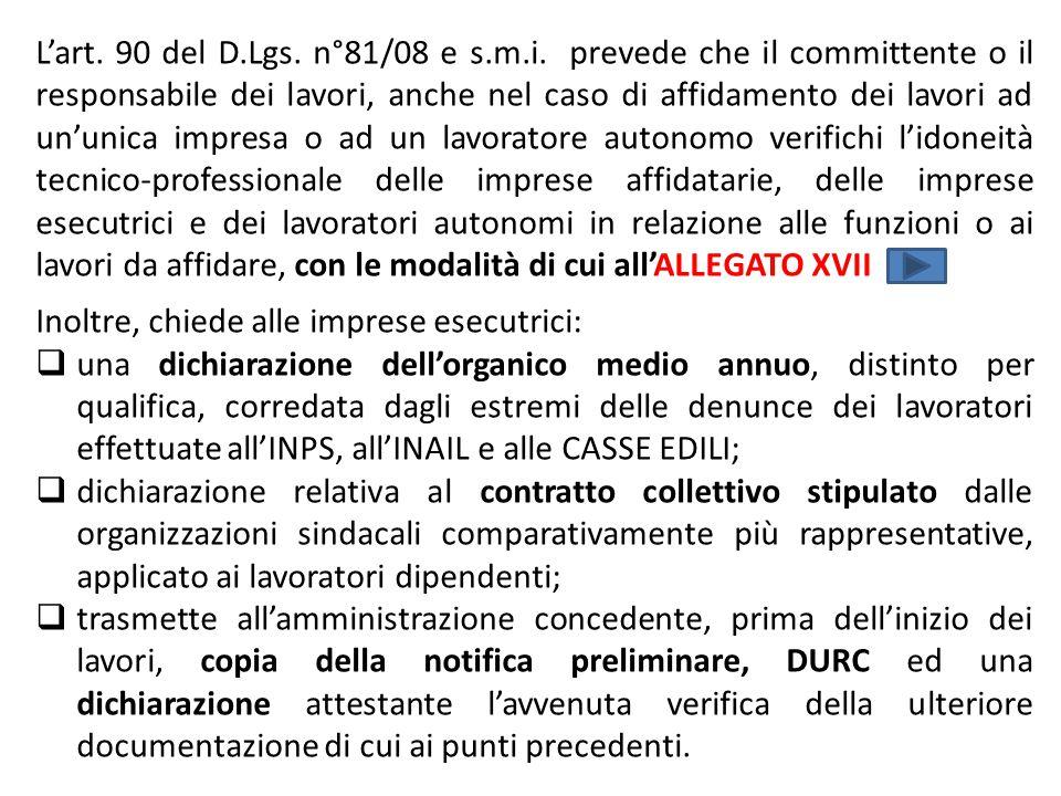 L'art. 90 del D.Lgs. n°81/08 e s.m.i. prevede che il committente o il responsabile dei lavori, anche nel caso di affidamento dei lavori ad un'unica im