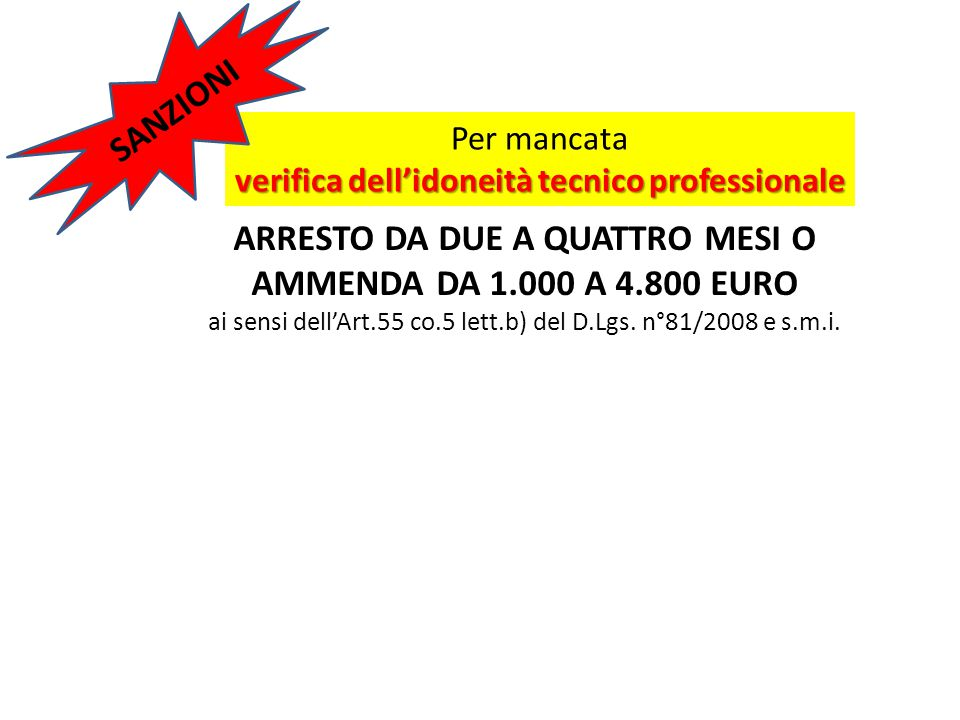 ARRESTO DA DUE A QUATTRO MESI O AMMENDA DA 1.000 A 4.800 EURO ai sensi dell'Art.55 co.5 lett.b) del D.Lgs. n°81/2008 e s.m.i. Per mancata verifica del
