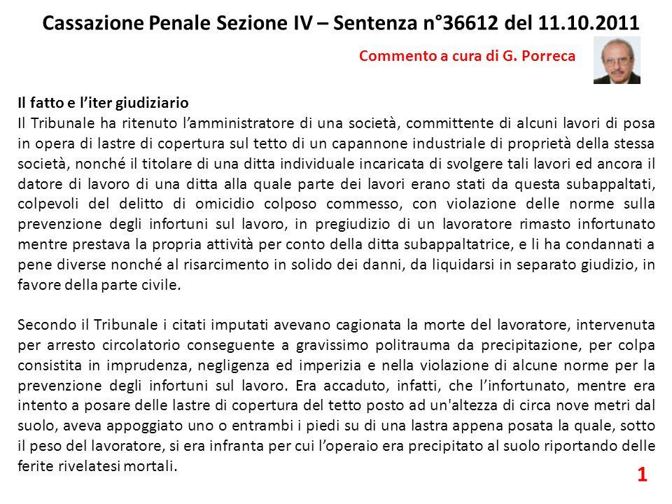 Cassazione Penale Sezione IV – Sentenza n°36612 del 11.10.2011 Commento a cura di G. Porreca Il fatto e l'iter giudiziario Il Tribunale ha ritenuto l'