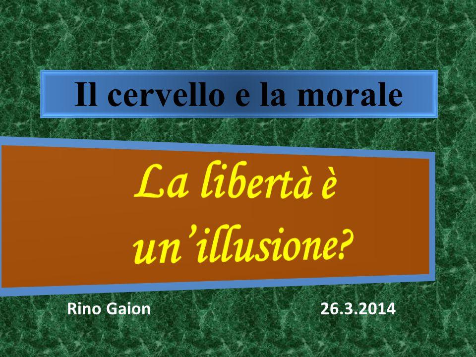 Il cervello e la morale Rino Gaion 26.3.2014