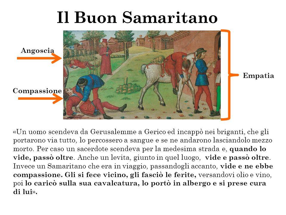 Il Buon Samaritano «Un uomo scendeva da Gerusalemme a Gerico ed incappò nei briganti, che gli portarono via tutto, lo percossero a sangue e se ne anda