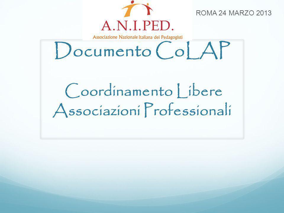 Documento CoLAP Coordinamento Libere Associazioni Professionali ROMA 24 MARZO 2013