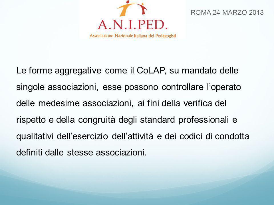Le forme aggregative come il CoLAP, su mandato delle singole associazioni, esse possono controllare l'operato delle medesime associazioni, ai fini del