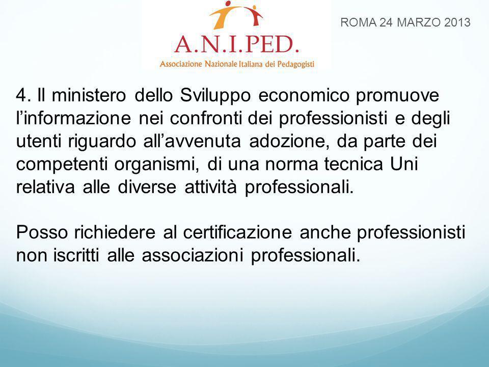 ROMA 24 MARZO 2013 4. Il ministero dello Sviluppo economico promuove l'informazione nei confronti dei professionisti e degli utenti riguardo all'avven
