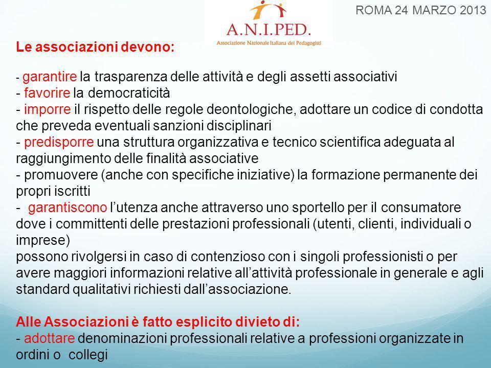 Le associazioni devono: - garantire la trasparenza delle attività e degli assetti associativi - favorire la democraticità - imporre il rispetto dell