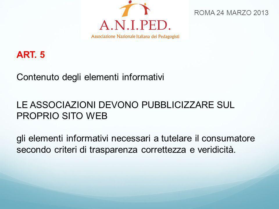 ART. 5 Contenuto degli elementi informativi LE ASSOCIAZIONI DEVONO PUBBLICIZZARE SUL PROPRIO SITO WEB gli elementi informativi necessari a tutelare il