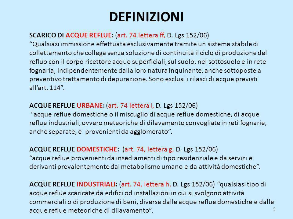 """DEFINIZIONI SCARICO DI ACQUE REFLUE: (art. 74 lettera ff, D. Lgs 152/06) """"Qualsiasi immissione effettuata esclusivamente tramite un sistema stabile di"""