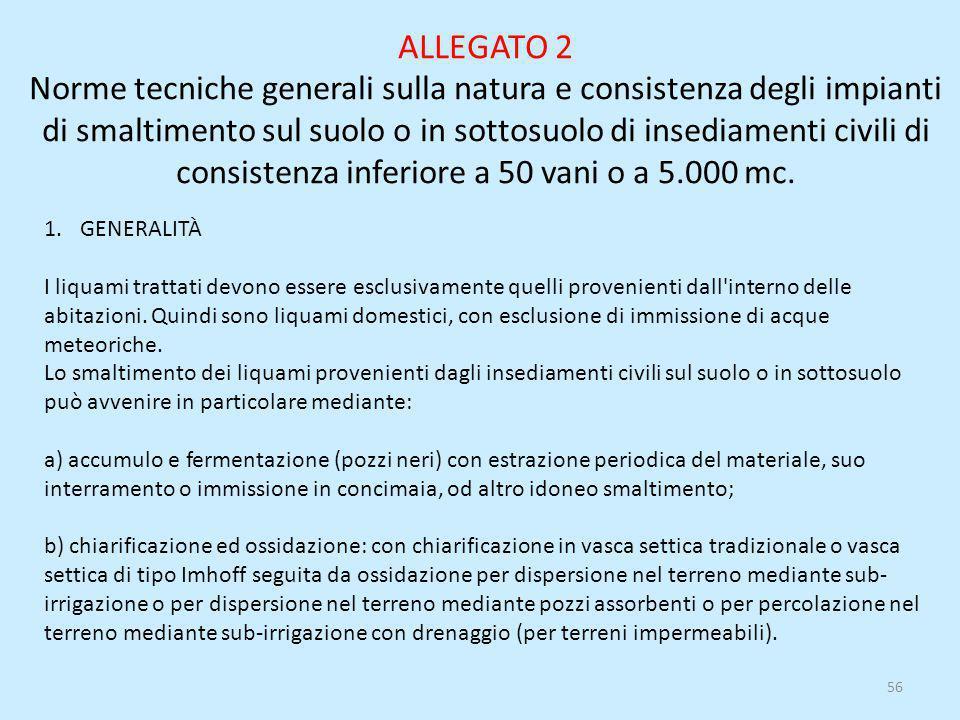 ALLEGATO 2 Norme tecniche generali sulla natura e consistenza degli impianti di smaltimento sul suolo o in sottosuolo di insediamenti civili di consis