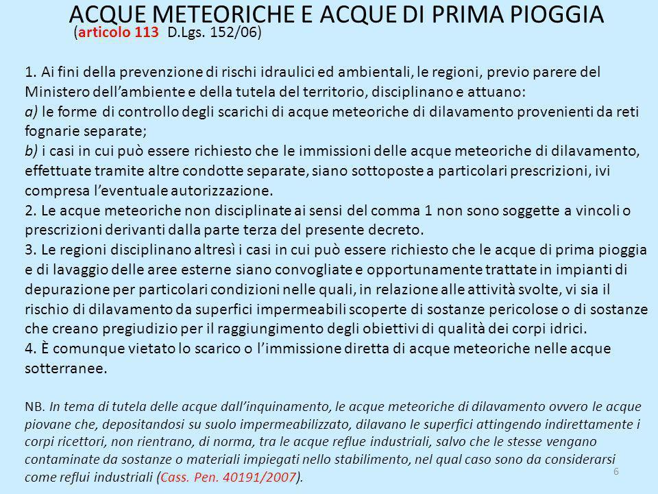 ACQUE METEORICHE E ACQUE DI PRIMA PIOGGIA (articolo 113 D.Lgs. 152/06) 1. Ai fini della prevenzione di rischi idraulici ed ambientali, le regioni, pre