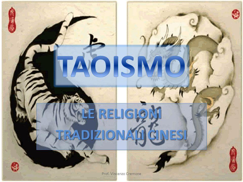 LE RELIGIONI TRADIZIONALI CINESI LE RELIGIONI TRADIZIONALI CINESI Prof. Vincenzo Cremone