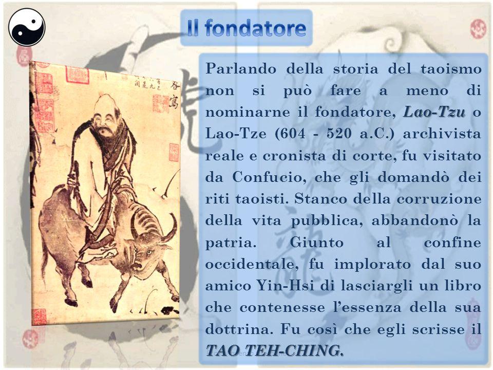 Lao-Tzu TAO TEH-CHING. Parlando della storia del taoismo non si può fare a meno di nominarne il fondatore, Lao-Tzu o Lao-Tze (604 - 520 a.C.) archivis
