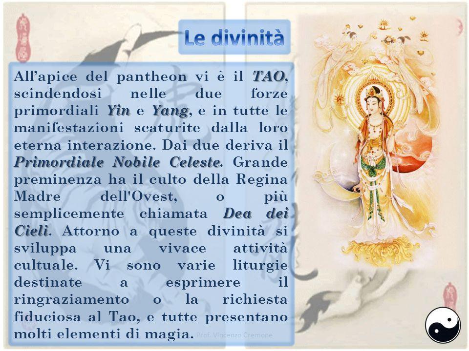 Prof. Vincenzo Cremone TAO YinYang Primordiale Nobile Celeste Dea dei Cieli All'apice del pantheon vi è il TAO, scindendosi nelle due forze primordial