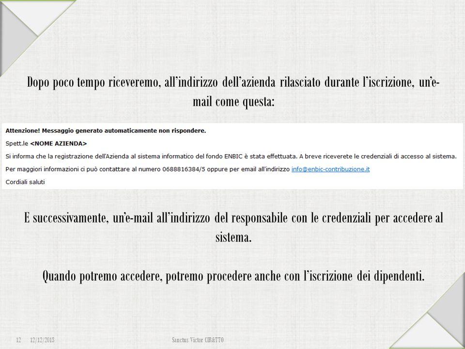 12/12/2013 12 Sanctus Victor CIR&TTO L'iscrizione dovrà avvenire a cura dell'Azienda utilizzando la modulistica predisposta dall'En.Bi.C. sul sito www