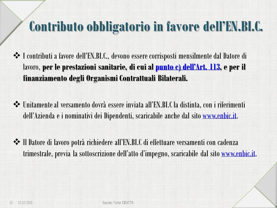 Contributo obbligatorio in favore dell'EN.BI.C. per le prestazioni sanitarie, di cui al punto c) dell'Art. 113, e per il finanziamento degli Organismi
