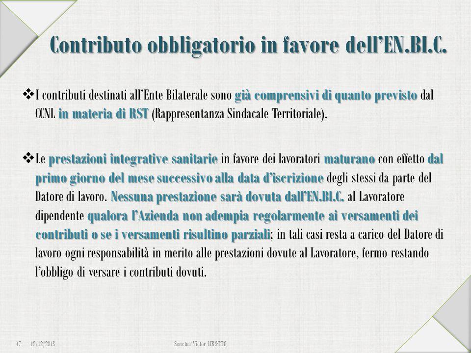 Contributo obbligatorio in favore dell'EN.BI.C. già comprensivi di quanto previsto in materia di RST  I contributi destinati all'Ente Bilaterale sono