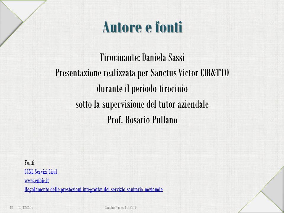 Autore e fonti Tirocinante: Daniela Sassi Presentazione realizzata per Sanctus Victor CIR&TTO durante il periodo tirocinio sotto la supervisione del t
