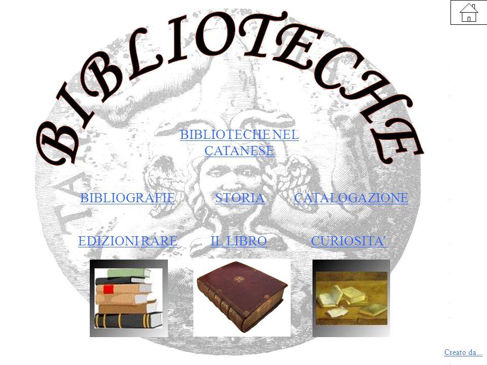 IL LIBRO STORIABIBLIOGRAFIECATALOGAZIONE BIBLIOTECHE NEL CATANESE CURIOSITA' EDIZIONI RARE Creato da...