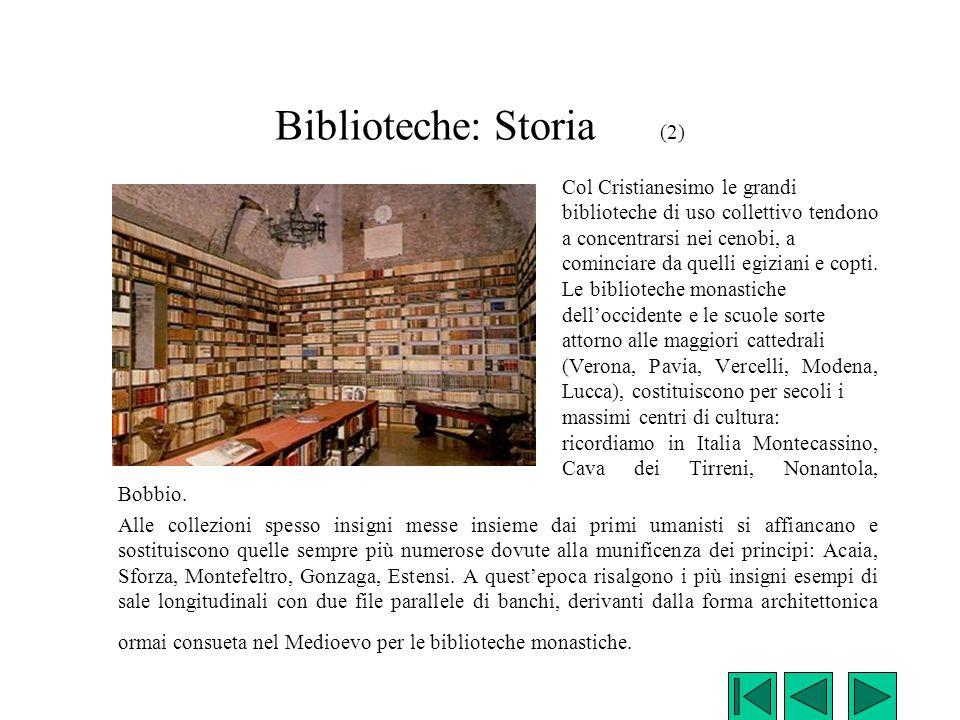 Col Cristianesimo le grandi biblioteche di uso collettivo tendono a concentrarsi nei cenobi, a cominciare da quelli egiziani e copti. Le biblioteche m