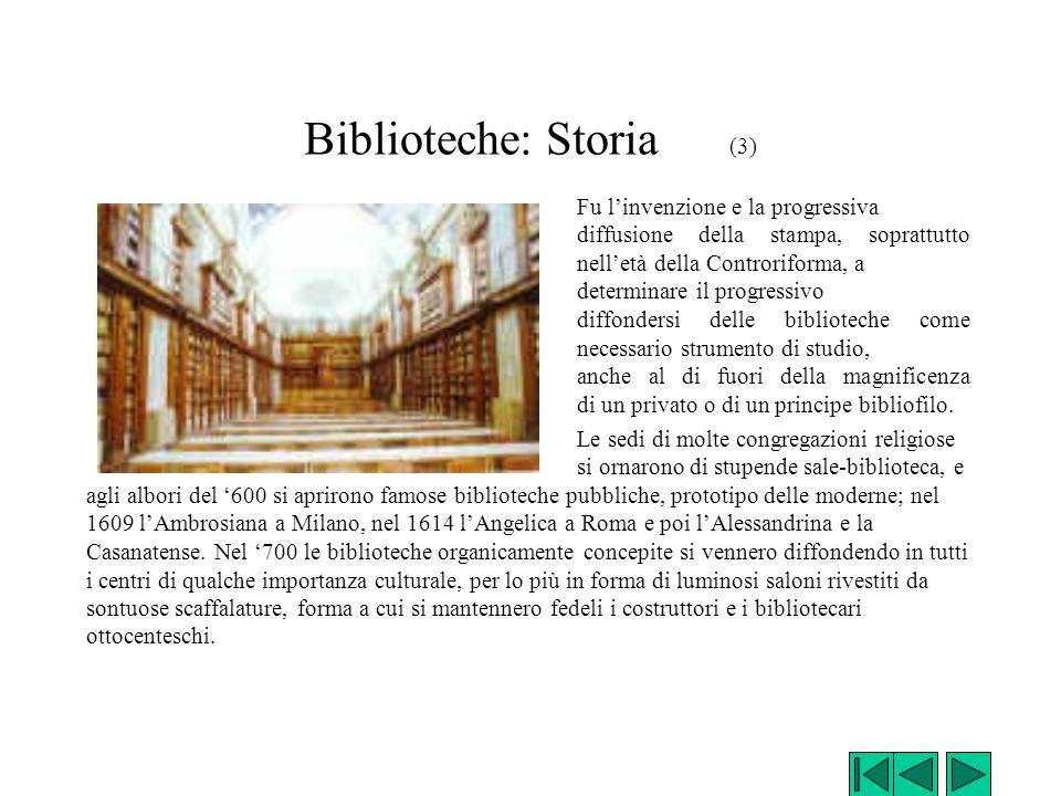 Biblioteche: Storia (3) Fu l'invenzione e la progressiva diffusione della stampa, soprattutto nell'età della Controriforma, a determinare il progressi