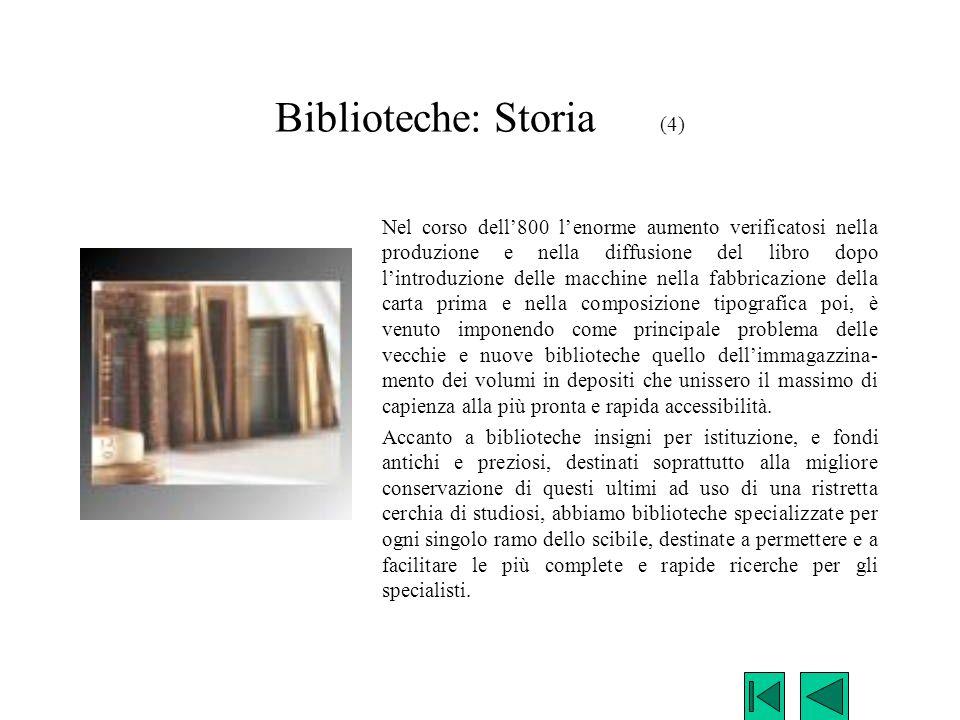 Biblioteche: Storia (4) Nel corso dell'800 l'enorme aumento verificatosi nella produzione e nella diffusione del libro dopo l'introduzione delle macch