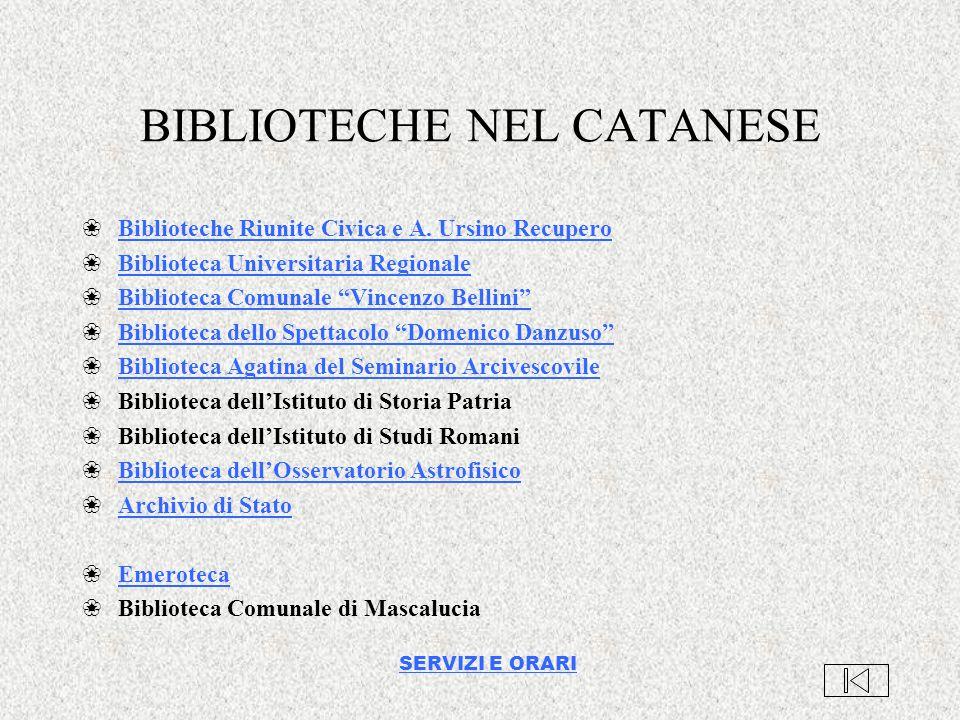BIBLIOTECHE NEL CATANESE `Biblioteche Riunite Civica e A. Ursino RecuperoBiblioteche Riunite Civica e A. Ursino Recupero `Biblioteca Universitaria Reg
