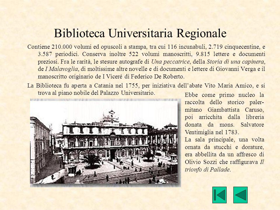 Biblioteca Universitaria Regionale Contiene 210.000 volumi ed opuscoli a stampa, tra cui 116 incunabuli, 2.719 cinquecentine, e 3.587 periodici. Conse