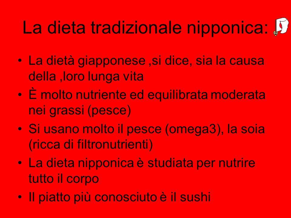 La dieta tradizionale nipponica: La dietà giapponese,si dice, sia la causa della,loro lunga vita È molto nutriente ed equilibrata moderata nei grassi