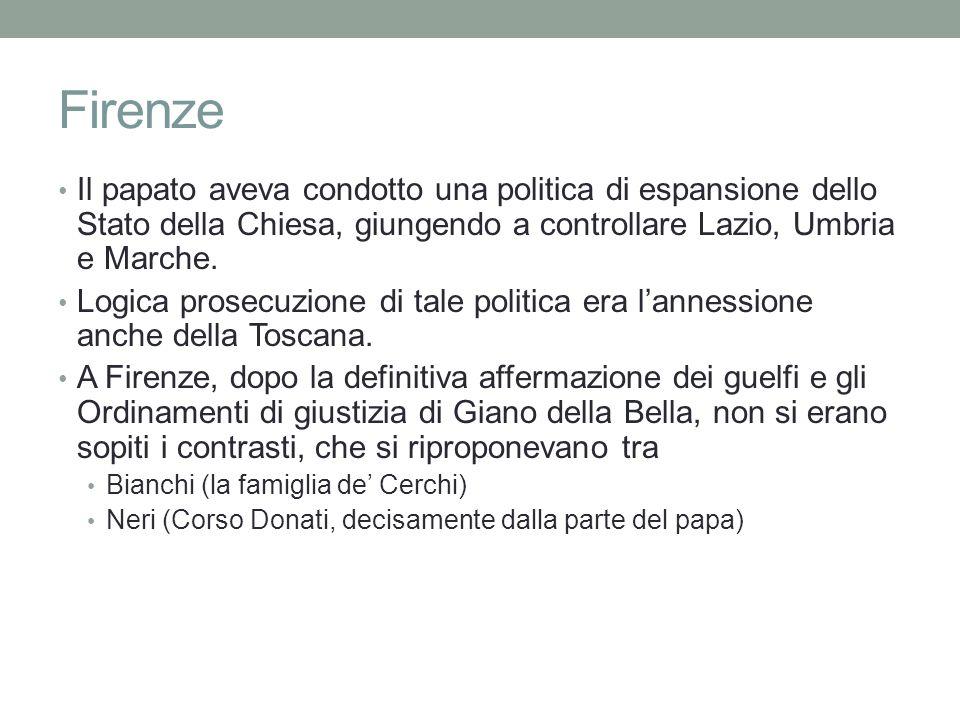 Firenze Il papato aveva condotto una politica di espansione dello Stato della Chiesa, giungendo a controllare Lazio, Umbria e Marche.