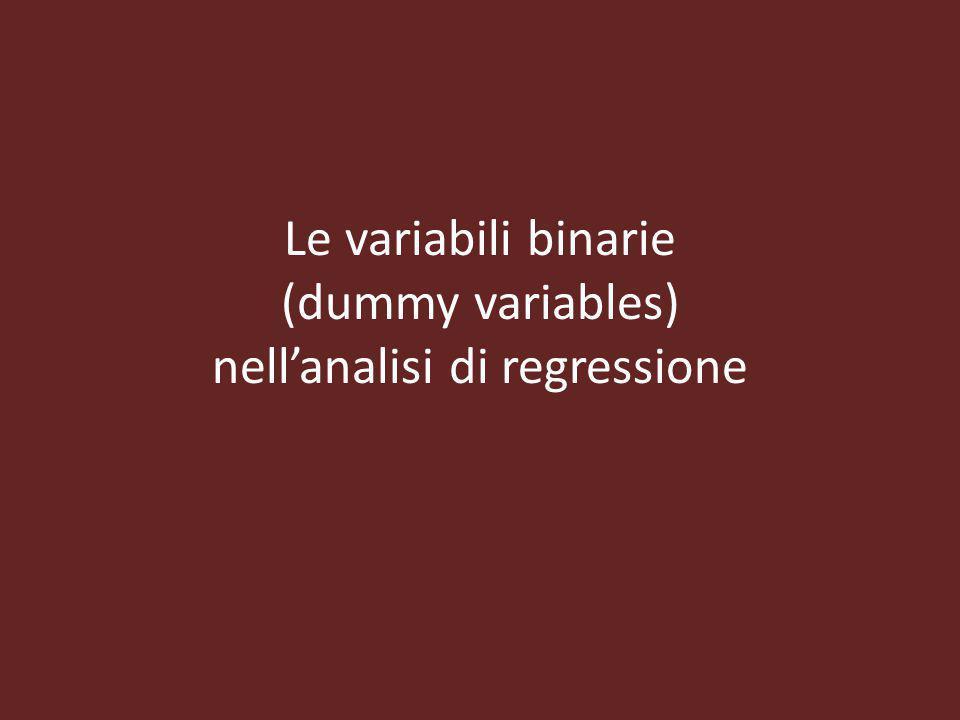 Le variabili binarie (dummy variables) nell'analisi di regressione