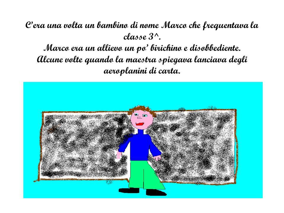 Cosa c'è che non va Marco? Marco con gli occhi pieni di lacrime confessa: La verità, maestra, è che io tiro con la fionda verso di te perché voglio avere la tua attenzione e sono geloso dei miei compagni! e così dicendo scoppia a piangere.