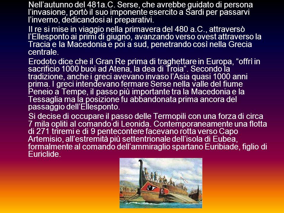 Nell'autunno del 481a.C. Serse, che avrebbe guidato di persona l'invasione, portò il suo imponente esercito a Sardi per passarvi l'inverno, dedicandos