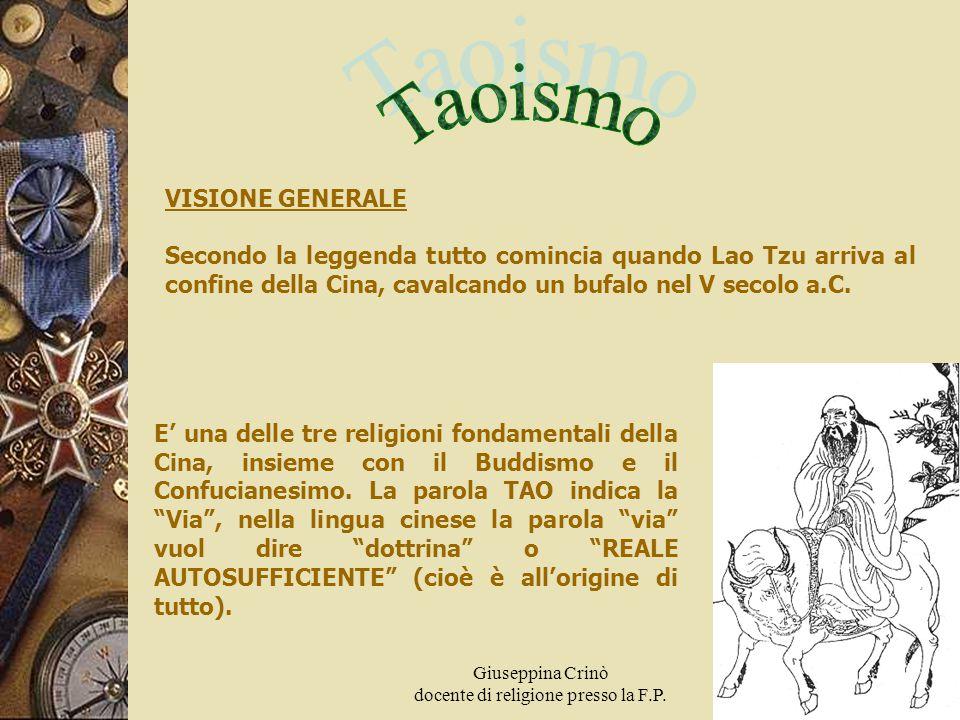 Giuseppina Crinò docente di religione presso la F.P. 1 VISIONE GENERALE Secondo la leggenda tutto comincia quando Lao Tzu arriva al confine della Cina