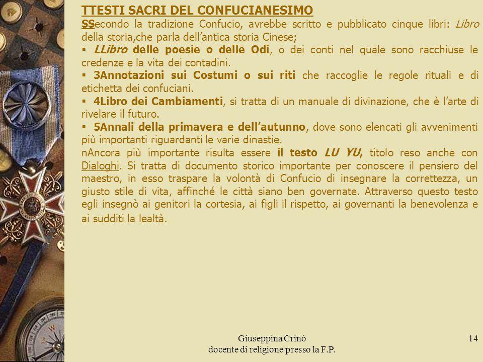 Giuseppina Crinò docente di religione presso la F.P. 14 TTESTI SACRI DEL CONFUCIANESIMO SSecondo la tradizione Confucio, avrebbe scritto e pubblicato