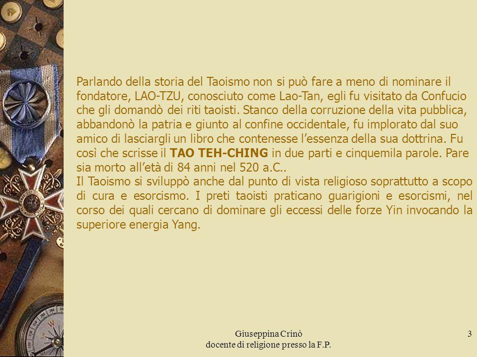 Giuseppina Crinò docente di religione presso la F.P. 3 Parlando della storia del Taoismo non si può fare a meno di nominare il fondatore, LAO-TZU, con
