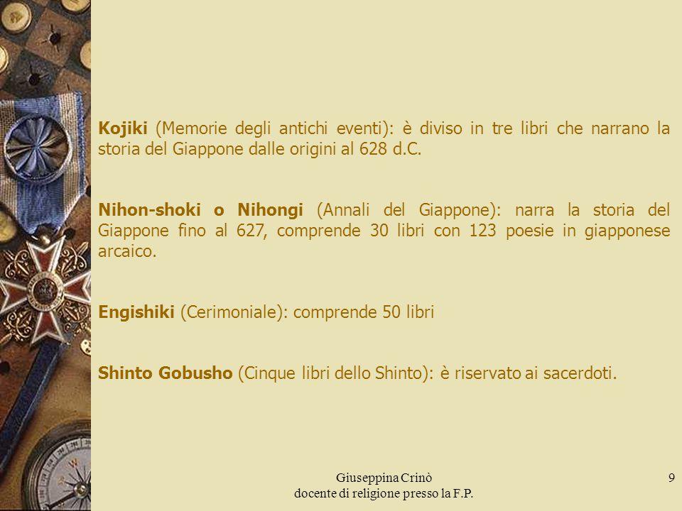 9 Kojiki (Memorie degli antichi eventi): è diviso in tre libri che narrano la storia del Giappone dalle origini al 628 d.C. Nihon-shoki o Nihongi (Ann