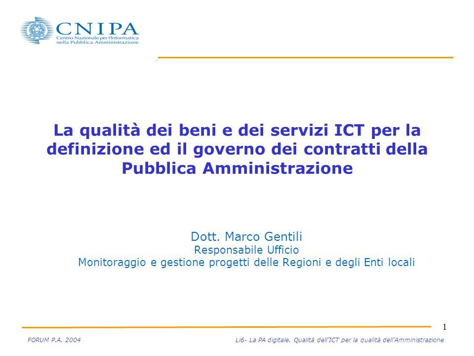1 FORUM P.A. La Qualità dei Beni e Servizi ICT Roma - maggio 2004M.
