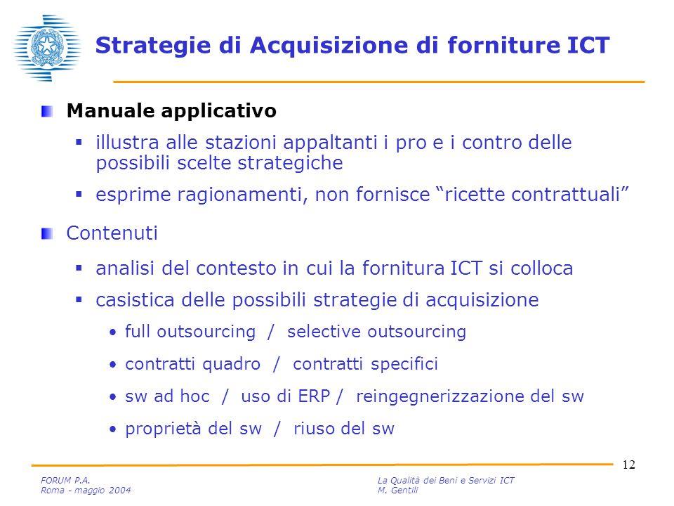 12 FORUM P.A. La Qualità dei Beni e Servizi ICT Roma - maggio 2004M.