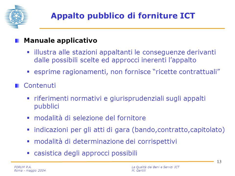 13 FORUM P.A. La Qualità dei Beni e Servizi ICT Roma - maggio 2004M.
