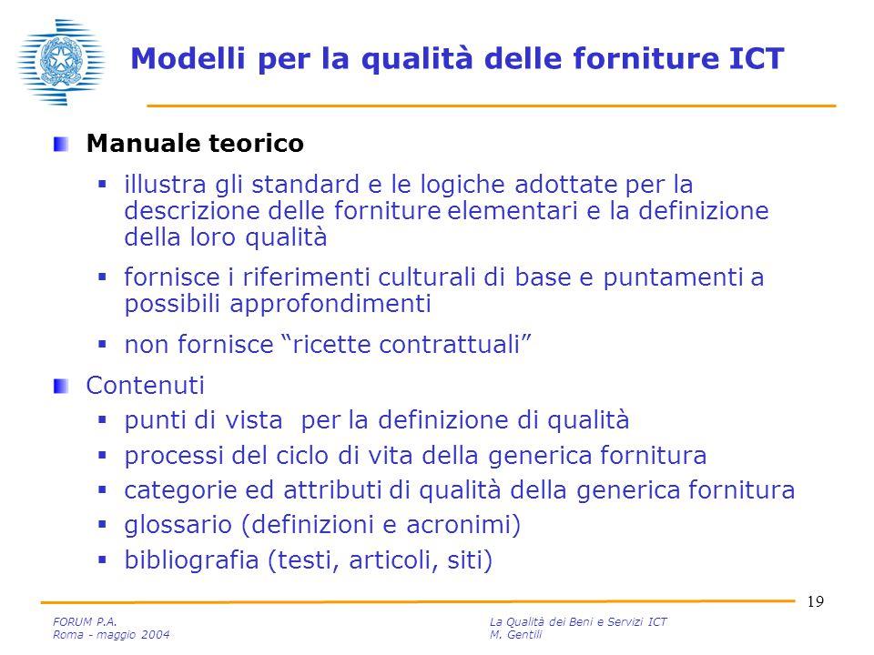 19 FORUM P.A. La Qualità dei Beni e Servizi ICT Roma - maggio 2004M.