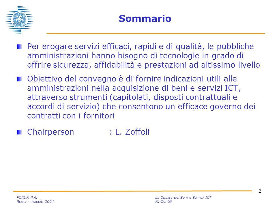 13 FORUM P.A.La Qualità dei Beni e Servizi ICT Roma - maggio 2004M.