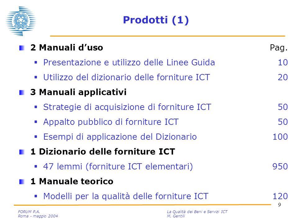 10 FORUM P.A.La Qualità dei Beni e Servizi ICT Roma - maggio 2004M.