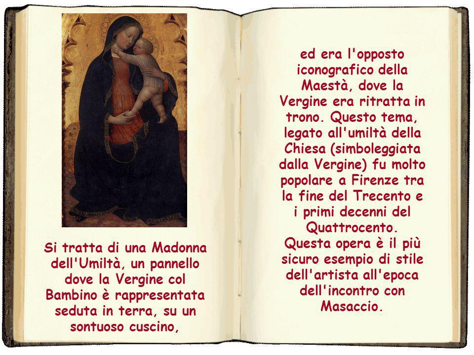 La Madonna dell'Umiltà di Masolino è un dipinto tempera su tavola (96x52 cm), datato su un'iscrizione sulla base 1423 e conservato nella Kunsthalle di