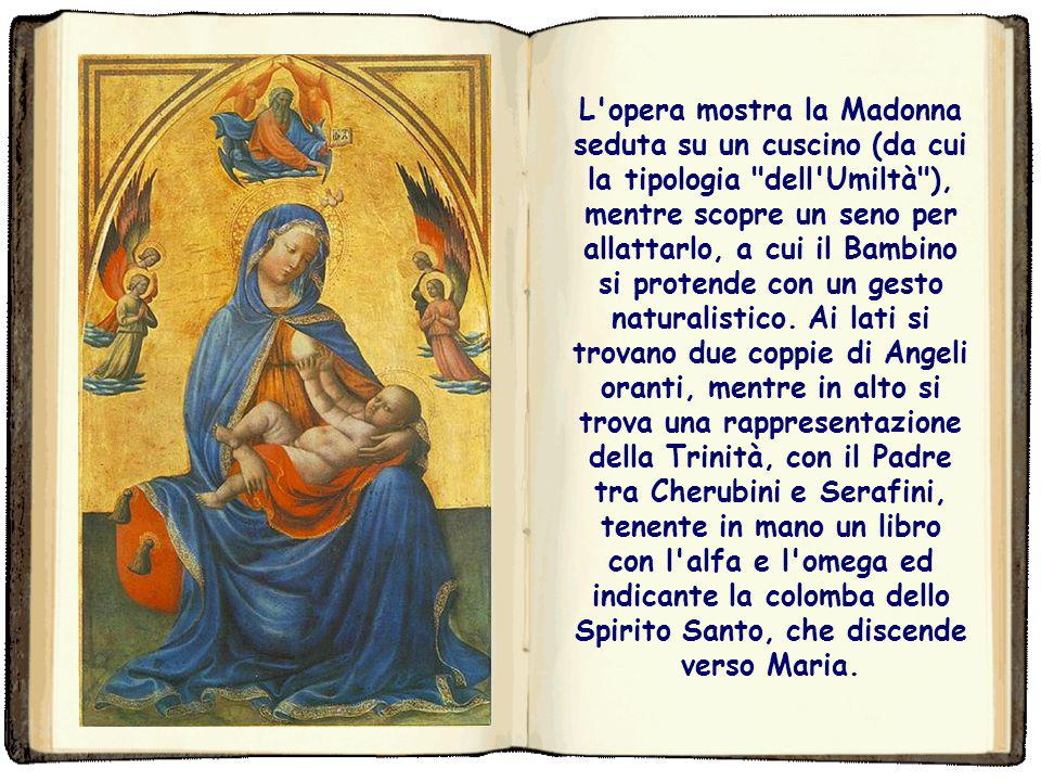 Masolino Madonna dell'Umiltà La Madonna dell'Umiltà attribuita a Masolino è una tempera e oro su tavola (95,5x57 cm) databile al 1420 circa e conserva