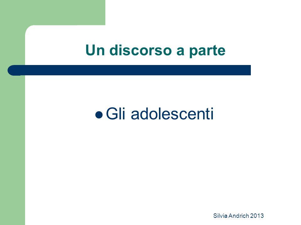 Silvia Andrich 2013 Un discorso a parte Gli adolescenti