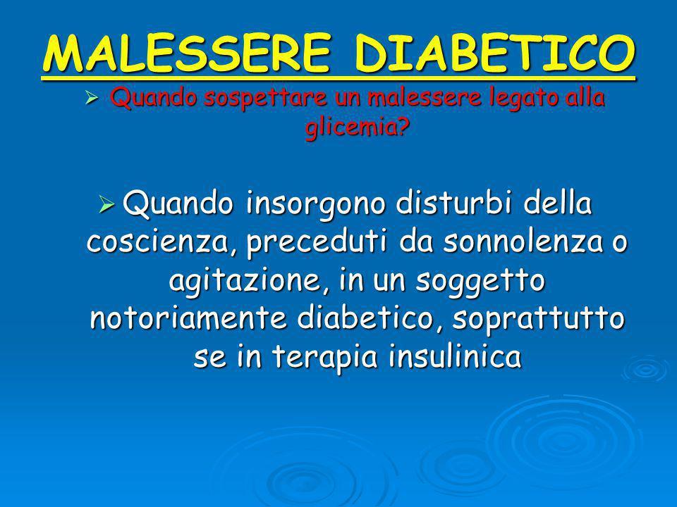 MALESSERE DIABETICO  Quando sospettare un malessere legato alla glicemia.